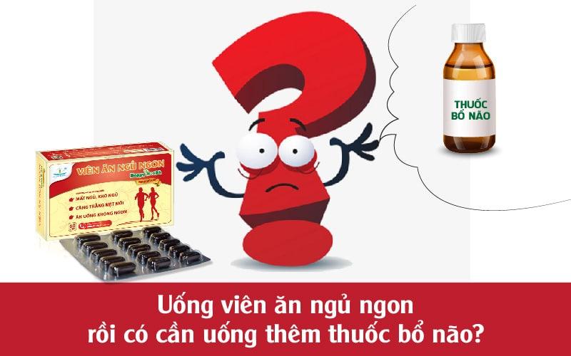 uong-vien-an-ngu-ngon-roi-co-can-uong-them-thuoc-bo-nao